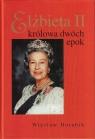 Elżbieta II - królowa dwóch epok