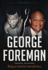 George Foreman. Bóg w moim narożniku w.2017 George Foreman, Ken Abraham