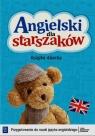 Angielski dla starszaków. Przygotowanie do nauki języka angielskiego. Roczne Przygotowanie Przedszkolne. Książka dziecka. Wychowanie przedszkolne