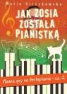 Jak Zosia została pianistką Część 2 Strzykowska Maria