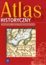 Atlas historycznyGimnazjum i szkoły ponadgimnazjalne Praca zbiorowa
