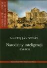 Narodziny inteligencji 1750-1831 Tom 1