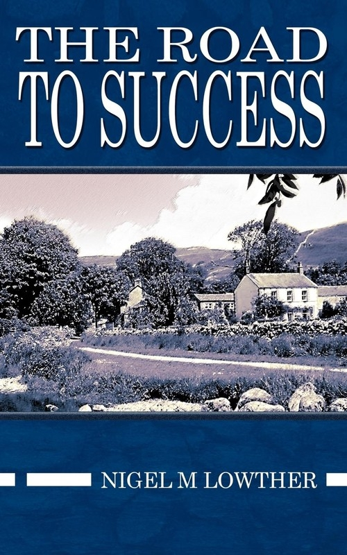The Road to Success Lowther Nigel M.