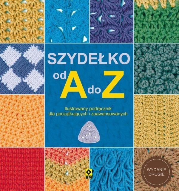Szydełko od A do Z (wydanie 2020) (Uszkodzona okładka) Opracowanie zbiorowe
