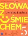 Słowa z uśmiechem 5 Literatura i kultura Podręcznik ze Słowniczkiem
