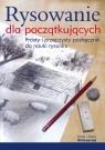 Rysowanie dla początkujących prosty i przejrzysty podręcznik do nauki Willenbrink Mark, Willenbrink Mary