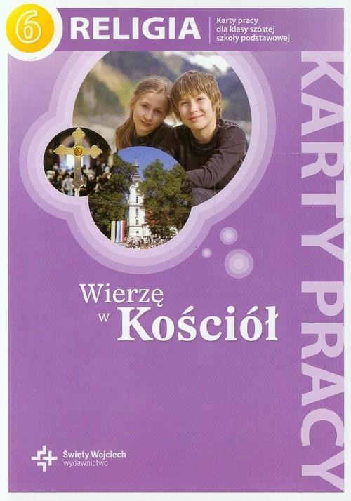 Wierzę w Kościół Religia 6 Karty pracy (red.) ks. prof. Jan Szpet i Danuta Jackowiak