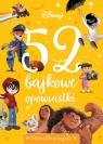 52 bajkowe opowiastki. Niezwykłe przygody. Disney