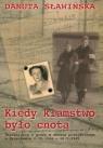 Kiedy kłamstwo było cnotą Wspomnienia z pracy w obozie przejściowym w Sławieńska Danuta