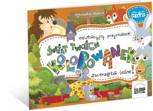 Edukacyjny przystanek: Świat twoich kolorowanek Zwierzęta leśne! Potera Agnieszka