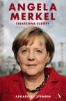 Angela Merkel. Cesarzowa Europy Stempin Arkadiusz