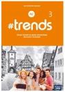 #trends 3. Zeszyt ćwiczeń do języka niemieckiego dla liceów i techników. Ewa Kościelniak-Walewska