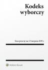 Kodeks wyborczy wyd.6/2019 Opracowanie zbiorowe