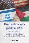 Uwarunkowania polityki USA wobec konfliktu izraelsko-palestyńskiego w okresie Huczko Maciej