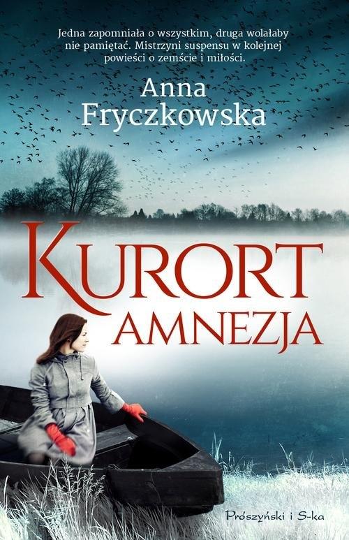 Kurort Amnezja Fryczkowska Anna