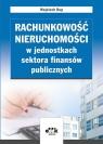 Rachunkowość nieruchomości w jednostkach sektora finansów publicznych  Rup Wojciech