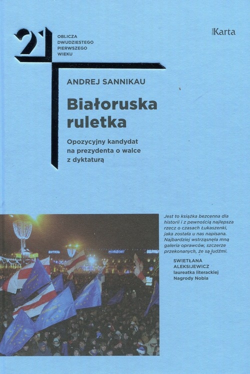 Białoruska ruletka. Opozycyjny kandydat na prezydenta o walce z dyktaturą - Sannikau Andrej - książka