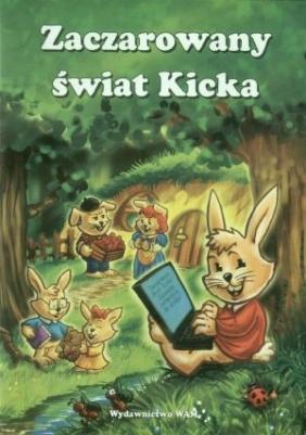 Zaczarowany świat Kicka. Gra edukacyjna PC CD-ROM praca zbiorowa