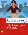 Autopromocja czyli jak wykorzystać swoje atuty  Ottl Christine, Harter Gitte