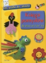 Księga pomysłów dla dzieci od 3 do 7 latOd agrafki do zabawki