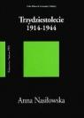 Trzydziestolecie 1914-1944 Nasiłowska Anna