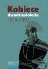 Kobiece dwudziestolecie 1918-1939