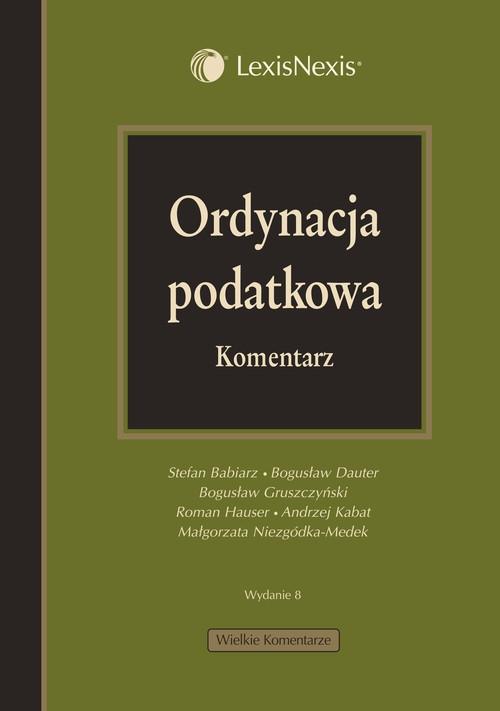 Ordynacja podatkowa Komentarz Babiarz Stefan, Dauter Bogusław, Gruszczyński Bogusław, Hauser Roman