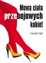 Mowa ciała przebojowych kobiet Topf Cornelia