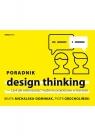 Poradnik design thinking czyli jak wykorzystać myślenie projektowe w biznesie