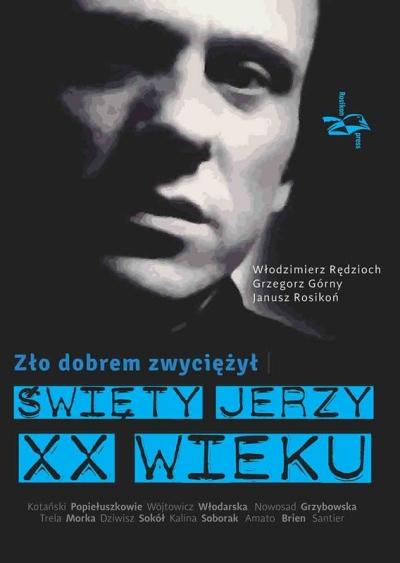 Zło dobrem zwyciężył Rędzioch Włodzimierz, Górny Grzegorz, Rosikoń Janusz