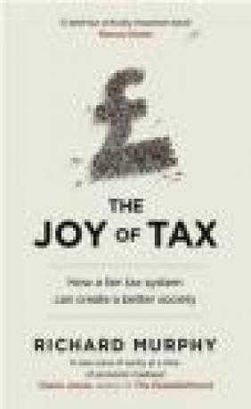 The Joy of Tax Richard Murphy