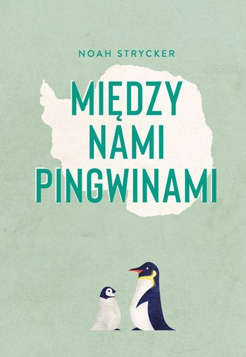 Między nami pingwinami Strycker Noah