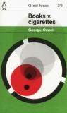 Books v. Cigarettes Orwell George
