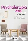 Psychoterapia dziś Rozmowy