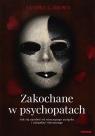 Zakochane w psychopatach (Uszkodzona okładka) Jak się uwolnić od Brown Sandra L