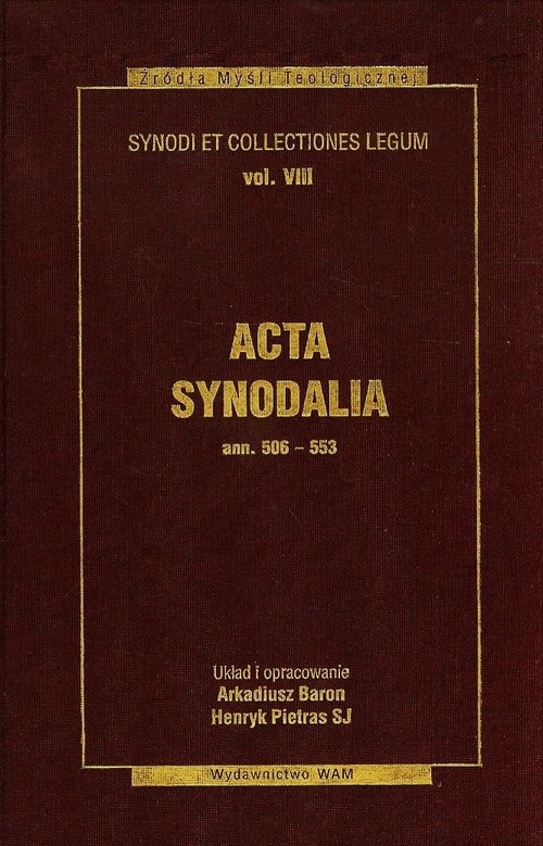 Acta synodalia ann 506-553 Tom 8 Baron Arkadiusz, Pietras Henryk