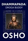 Dhammapada: Droga Buddy Jesteśmy tym, co myślimy Osho