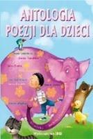 Antologia poezji dla dzieci praca zbiorowa