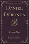 Daniel Deronda, Vol. 3 (Classic Reprint)