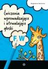 Ćwiczenia wprowadzające i utrwalające głoski F, W