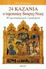 24 kazania o tajemnicy Świętej Nocy w opowiadaniach i symbolach  Hoffsummer Willi