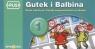 PUS Gutek i Balbina 1 Świat wokół nas Zasady bezpieczeństwa na drodze