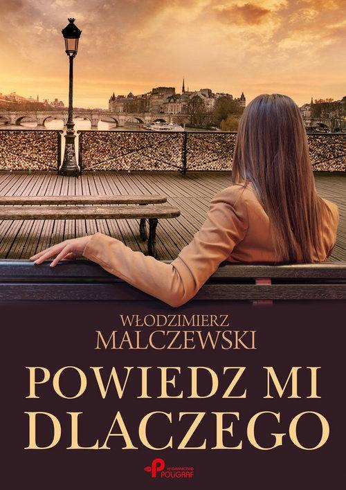 Powiedz mi dlaczego Malczewski Włodzimierz