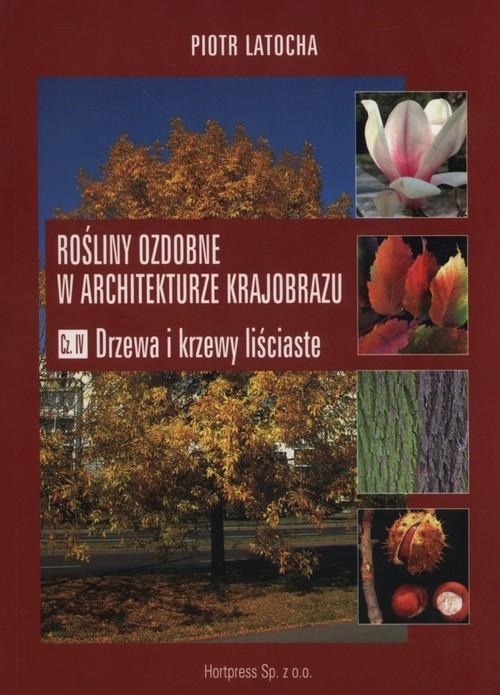 Rośliny ozdobne w architekturze krajobrazu Część 4 Latocha Piotr