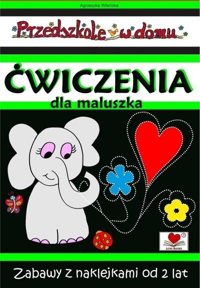Przedszkole w domu. Ćwiczenia dla maluszka Agnieszka Wileńska