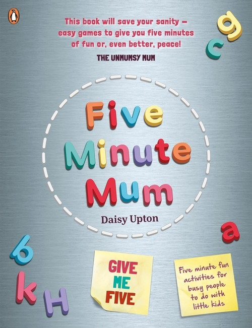 Five Minute Mum: Give Me Five Upton Daisy