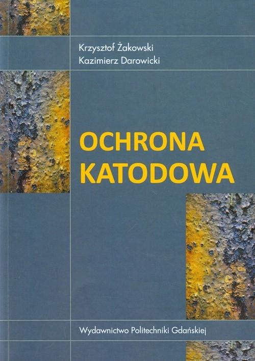 Ochrona katodowa Żakowski Krzysztof, Darowicki Kazimierz