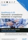 Kwalifikacja A.35 Planowanie i prowadzenie działalności w organizacji Kusiak Beata, Krigar-Koj Marzena, Koj Krzysztof