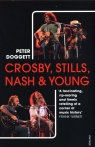 Crosby, Stills, Nash & Young The Biography Doggett Peter