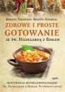 Zdrowe i proste gotowanie ze Św. Hildegardą z Bingen Pregenzer Brigitte, Schmidle Brigitte
